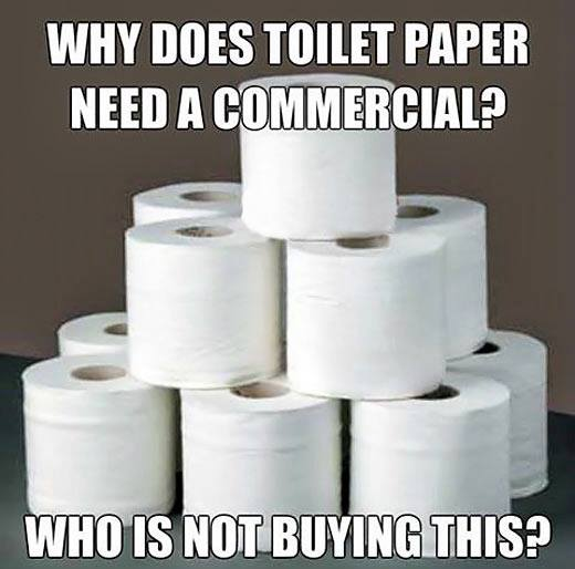 TOILET PAPER who is not buying this